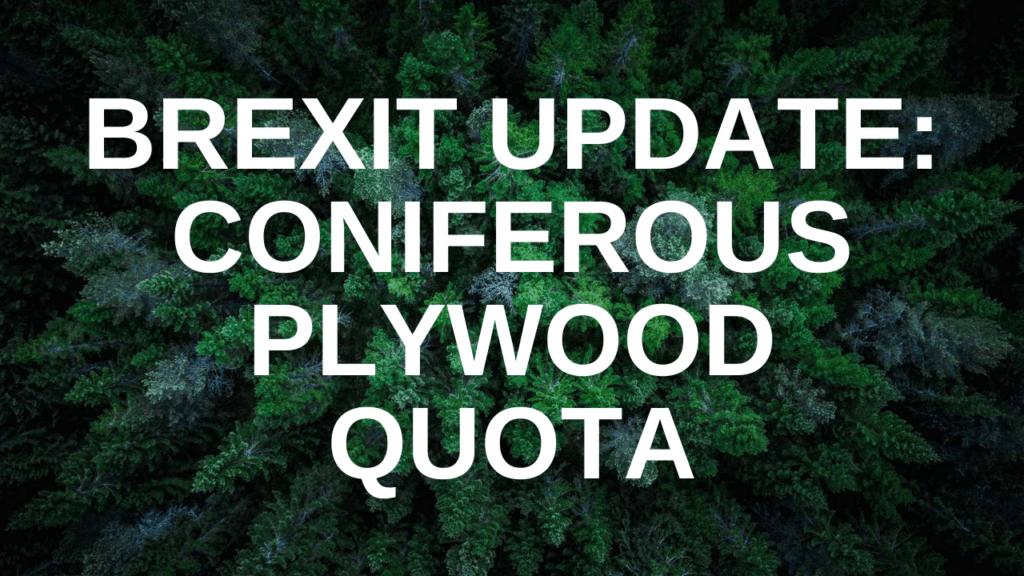 Brexit Update: Coniferous Quota
